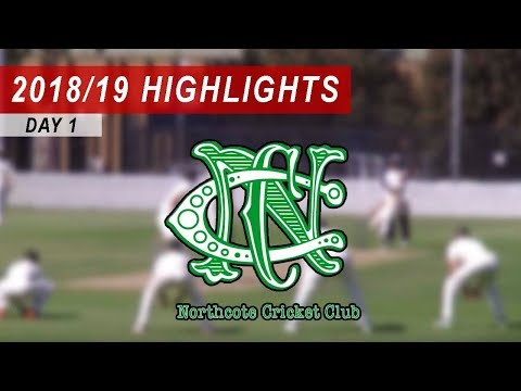 2018/19 Round 15 vs Northcote 1st XI: Day 1 Highlights
