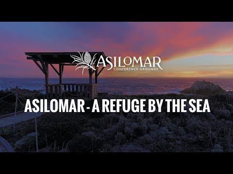 Asilomar - A Refuge by the Sea