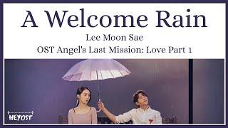 Lee Moon Sae - A Welcome Rain (OST Angel's Last Mission: Love Part 1)   Lyrics