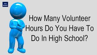 How Many Volunteer Hours Do You Have To Do In High School?