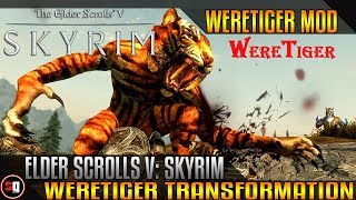 Skyrim Transformation Mod - WereTiger Werewolf Replacer