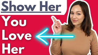 50 Ways To Show Her You Love Her And That You Care