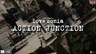 Action Junction   Love Sonia   Mrunal Thakur, Tabrez Noorani   14 September 2018