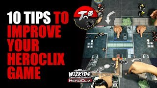 T3 - 10 Tips to Improve Your HeroClix Game [HeroClix]