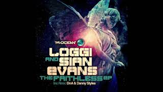 LOGGI & SIAN EVANS - DON'T LEAVE ME FAITHLESS - DnA REMIX