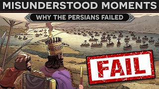 Misunderstood Moments in History -  Why the Persians Failed to Conquer Greece