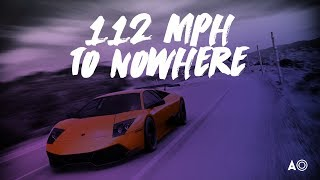 112 MPH to NOWHERE