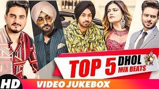 Top 5 Dhol Mix Beats | Diljit Dosanjh | Kulwinder Billa | Mankirt | Kaur B | Party Songs 2018