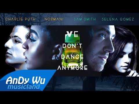 SAM SMITH, NORMANI, CHARLIE PUTH, SELENA GOMEZ - Dancing With A Stranger / We Don't Talk Anymore