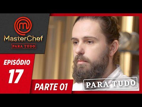 MASTERCHEF PARA TUDO (23/07/2019)   PARTE 1   EP 17