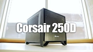 Corsair 250D mITX Case Review