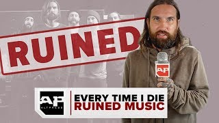 EVERY TIME I DIE RUINED MUSIC