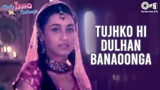 Tujhko Hi Dulhan Banaoonga - Chalo Ishq Ladaaye   Govinda & Rani   Sonu Nigam & Alka Yagnik