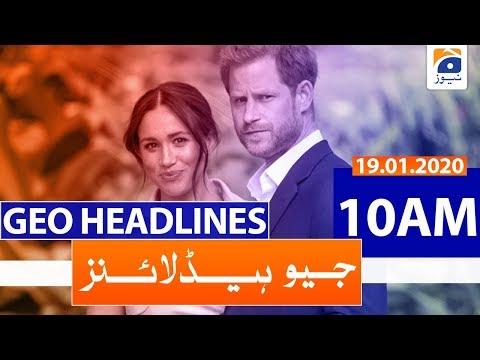 Geo Headlines 10 AM | 19th January 2020