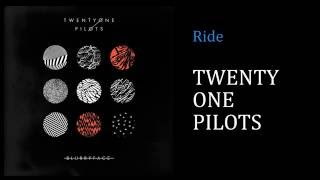 Ride - Twenty One Pilot [Lyrics][FHigh Quality Mp3]