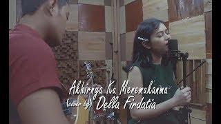 Naff - Akhirnya Ku Menemukanmu (cover) By Della Firdatia