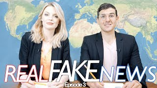 Real Fake News Episode 3