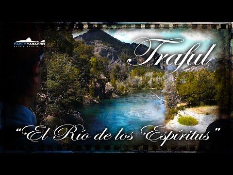 """Traful """" El río de los Espíritus"""""""