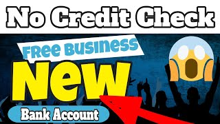 Free Bank Account 2020! Top 5 FREE Business Bank Accounts For Bad Credit (No Credit Check)