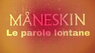 Maneskin ● Le Parole Lontane