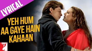 Lyrical: Yeh Hum Aa Gaye Hain Kahaan Song with Lyrics