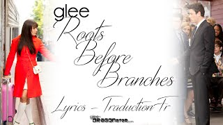 Glee - Roots Before Branches Lyrics Traduction