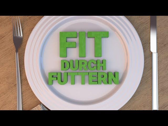 """Fit durch Futtern"" | Teil 1"