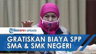 SPP Seluruh Siswa SMA/SMK Negeri di Jatim Digratiskan, Gubernur Khofifah: Tidak Sepeser Pun!