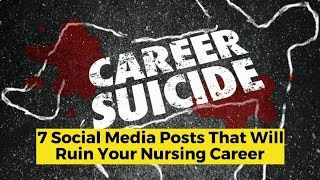 View the video 7 Social Media Posts That Will Ruin Your Nursing Career