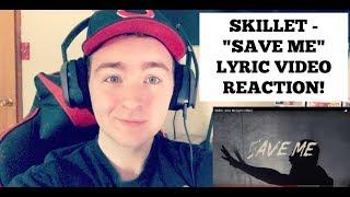 "Skillet    ""Save Me"" Lyric Video Reaction. | MattSkilletGuy."