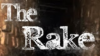 """The Rake"" Creepypasta"