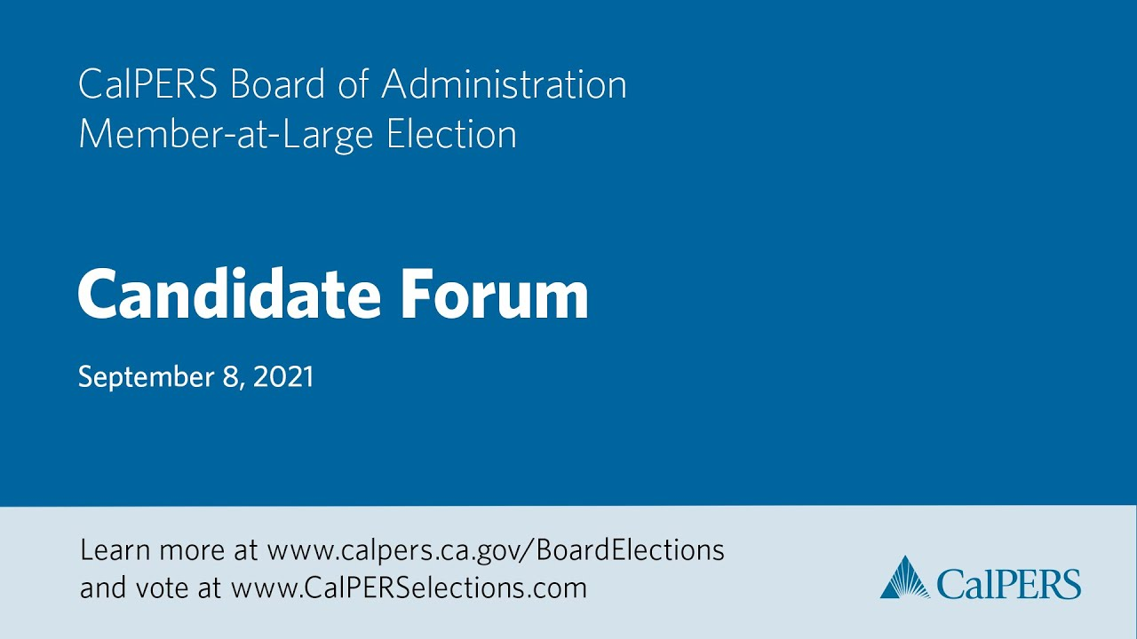 2021 CalPERS Member-at-Large Election Candidate Forum