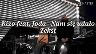 Kizo Feat. Joda   NAM SIĘ UDAŁO + Tekst