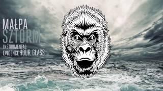 Małpa - Sztorm (instrumental: Evidence - Hour Glass)