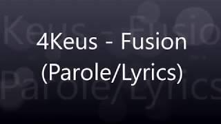 4Keus   Fusion (ParoleLyrics)