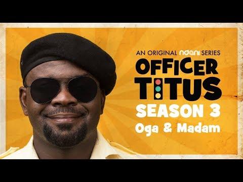 Officer Titus S3E11 : Oga Titus & The Gang Meet Oga and His Madam