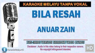 Anuar Zain - Bila Resah | Karaoke | Tanpa Vokal | Minus One | Lirik Video HD