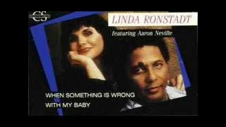 "Linda Ronstadt and Aaron Neville ""When Something Is Wrong With My Baby"""
