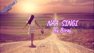 Biraj- Naa Singi Official(LYRICS)
