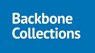 Backbone.js Tutorial Part 6 - Backbone.js Collections: Creating Collections