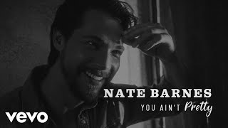 Nate Barnes - You Ain't Pretty (Official Lyric Video)