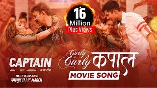CURLY CURLY KAPAL - CAPTAIN Movie Song || Bhuwan KC, Niruta Singh, Anmol KC || Melina Rai, SD Yogi