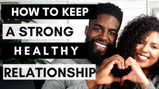 How To Keep A Strong Healthy Relationship