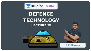 L18: Defence Technology I Science & Technology (UPSC CSE - Hindi) I S K Sharma