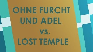 Ohne Furcht und Adel vs. Lost Temple - Brettspiel Battlereview