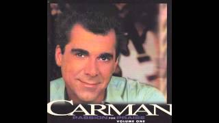 1. Lord, I Lift Your Name on High (Carman: Passion for Praise, Vol. 1)