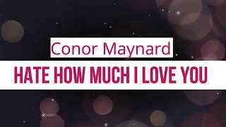 Conor Maynard   Hate How Much I Love You KARAOKE NO VOCAL
