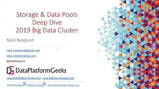 Deep Dives into the Storage and Data Pools in SQL Server 2019 Big Data Cluster by Niels Berglund