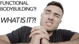 Functional Bodybuilding   What is Functional Bodybuilding!?   Physique update!