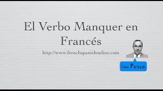 Verbo Manquer en Francés